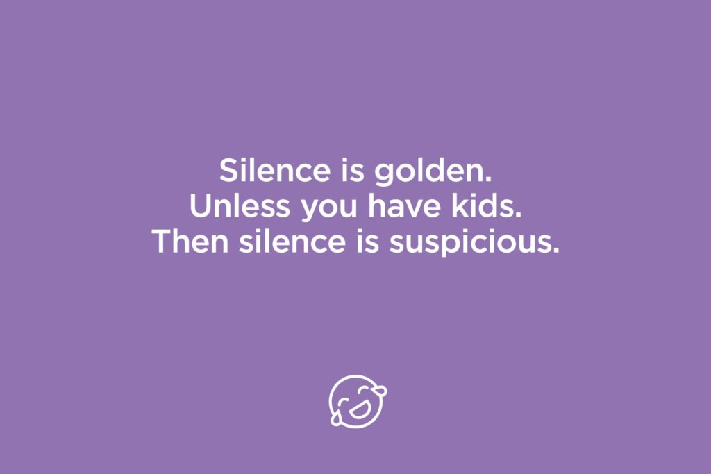 Silence Is Golden Unless You Funny Mom Quotes