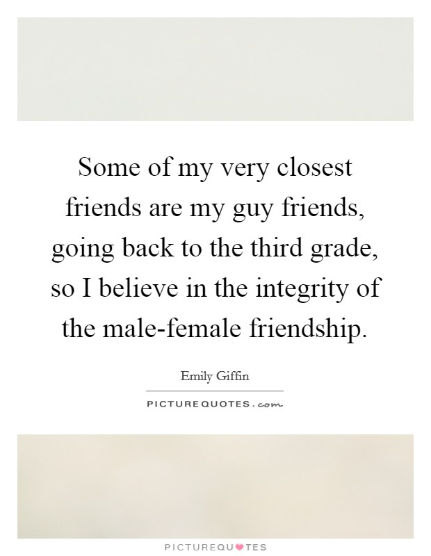 Some Of My Very Closet Male Female Friendship Quotes
