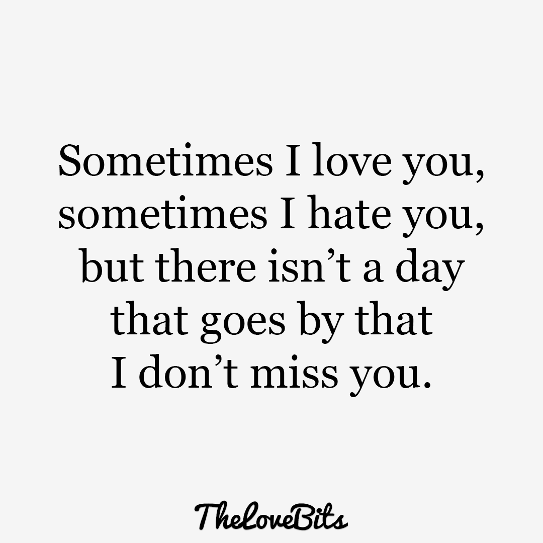 Sometimes I Love You Sometimes I Love Waking Up Next To You Quotes