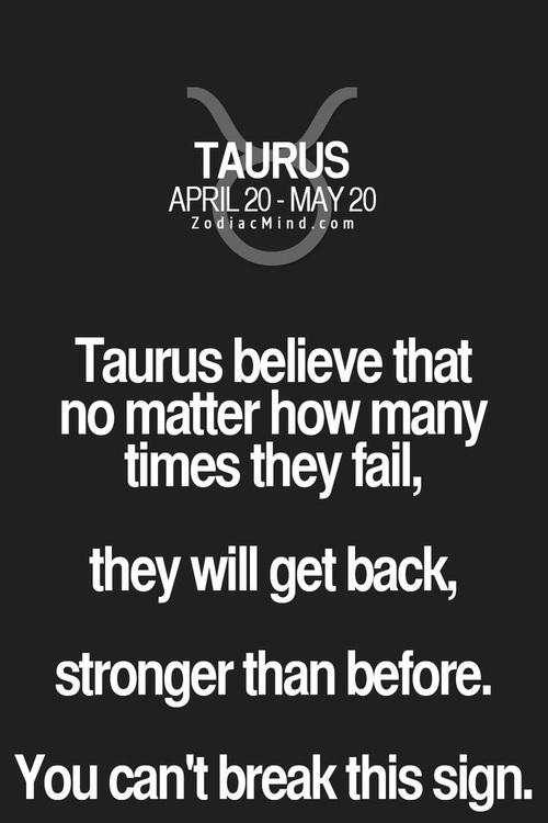 Taurus Believe That No Taurus Quotes