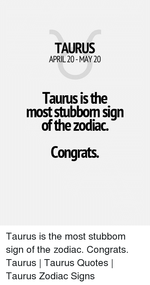 Taurus Facts Memes Quotes Everything You Need To Know Preet