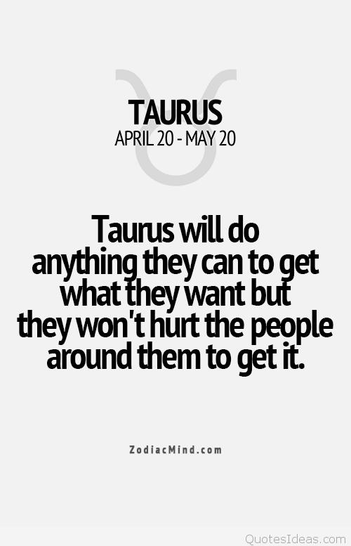 Taurus Will Do Anything Taurus Quotes