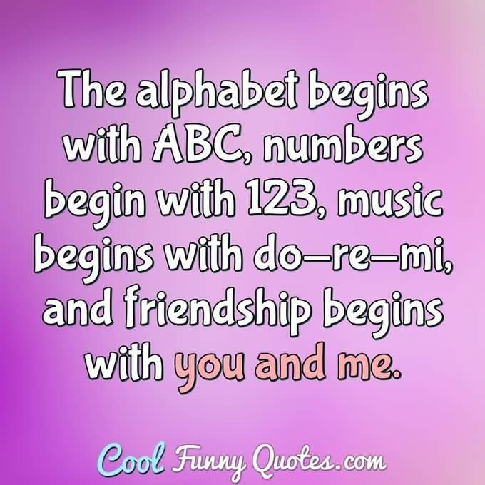 The Alphabet Begins With Male Female Friendship Quotes