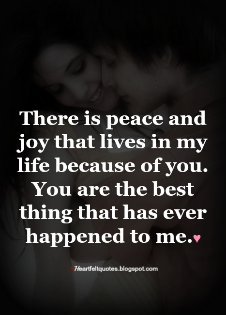 There Is Peace And Joy That Ur The Best Thing That Ever Happened To Me Quotes