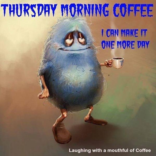 Thursday Morning Coffee I Can Thursday Meme