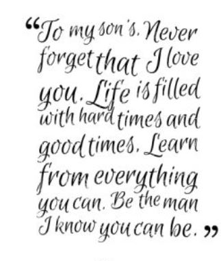 To My Son's Never Forget My Son Is My World Quotes