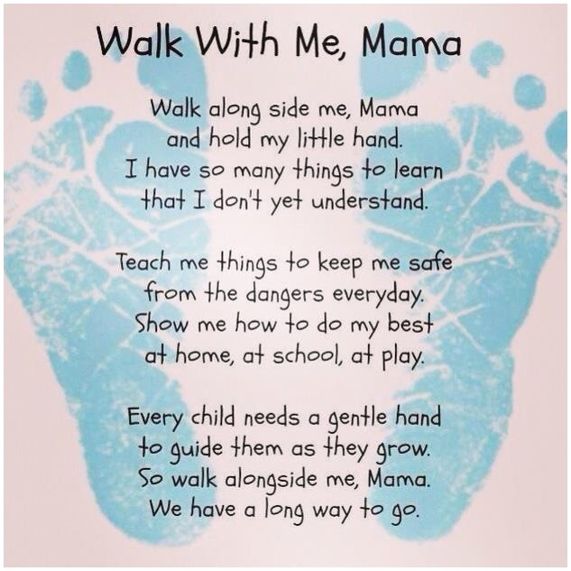 Walk With Me Mama My Son Is My World Quotes