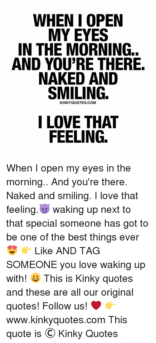 When I Open My Eyes I Love Waking Up Next To You Quotes