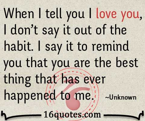 When I Tell You I Love You I Ur The Best Thing That Ever Happened To Me Quotes