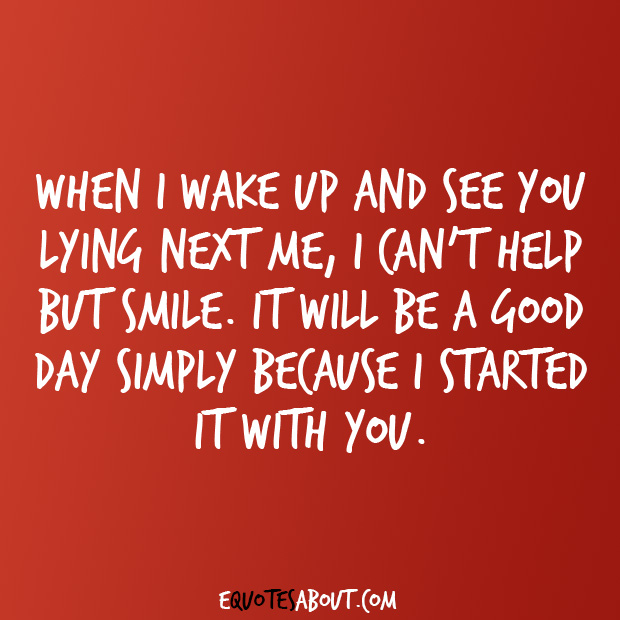When I Wake Up I Love Waking Up Next To You Quotes