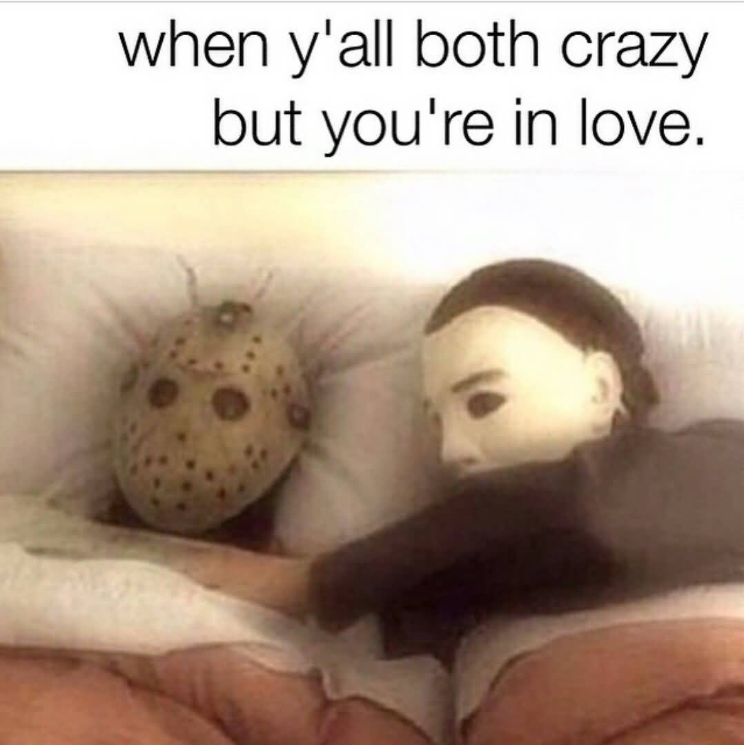 When Y'all Both Crazy Love Memes