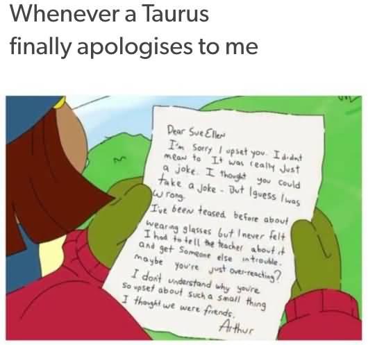 Whenever A Taurus Finally Taurus Memes