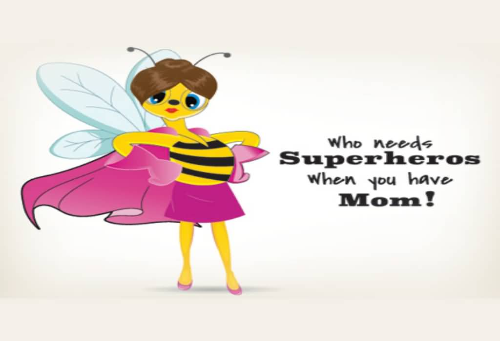 Who Needs Superheroes When Funny Mom Quotes