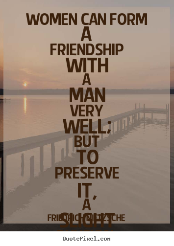 Women Can Form A Friendship Male Female Friendship Quotes