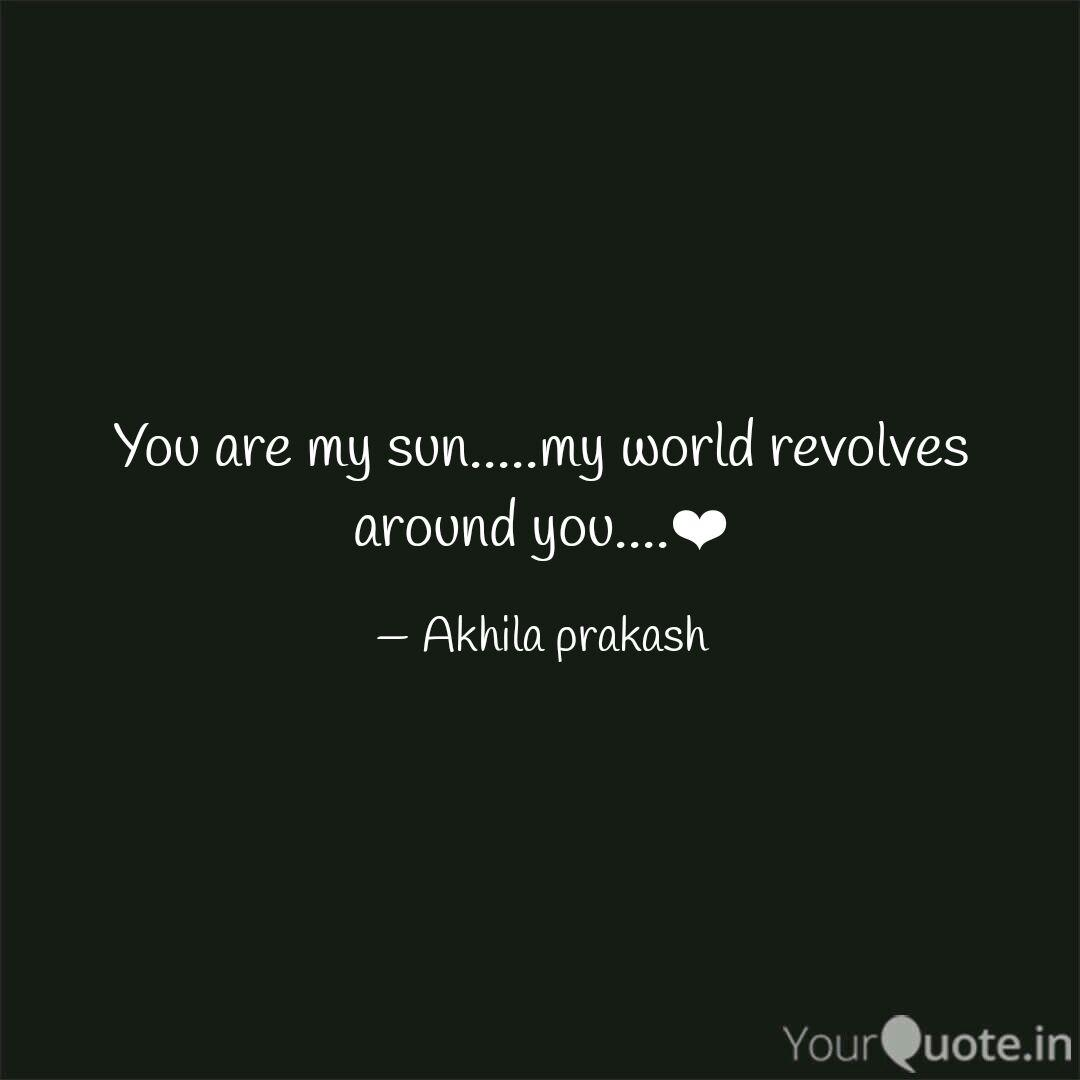 You Are My Sun My World My Son Is My World Quotes