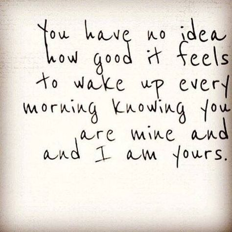 You Have No Idea How I Love Waking Up Next To You Quotes