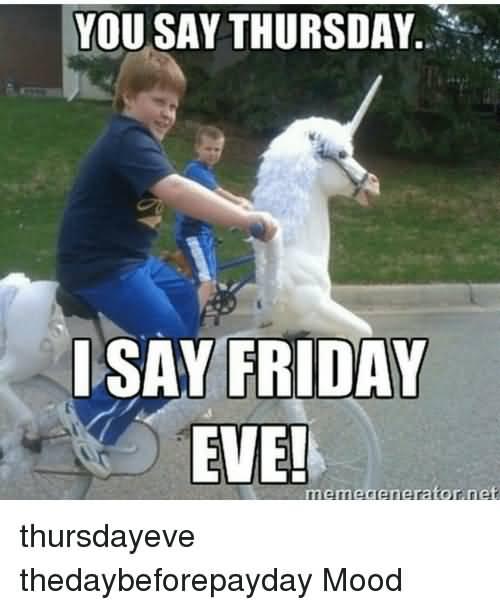 You Say Thursday I Say Thursday Meme