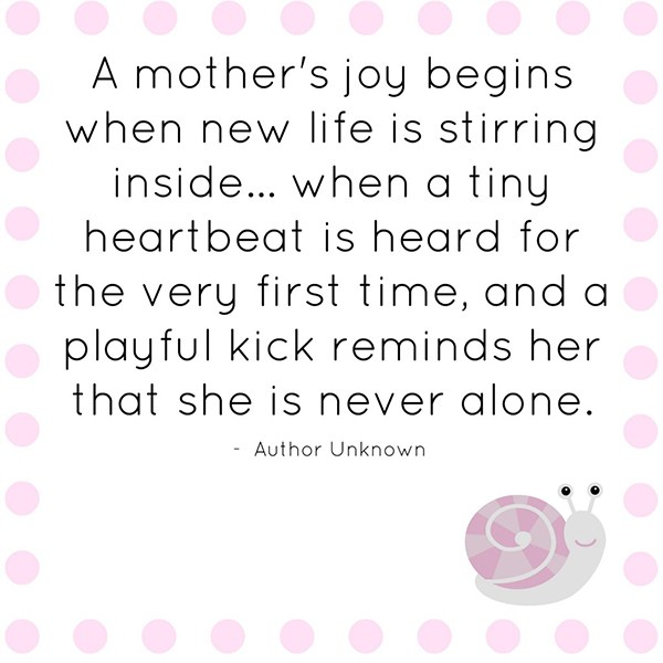 A Mother's Joy Begins When Feeling Baby Kick Quotes