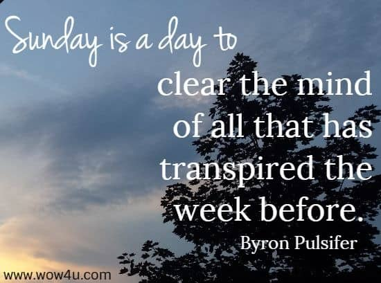 Clear The Mind Of All Sunday Quotes