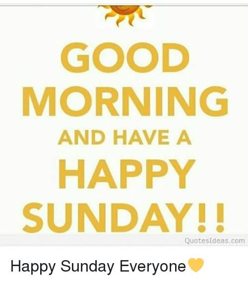 Good Morning And Have A Sunday Quotes