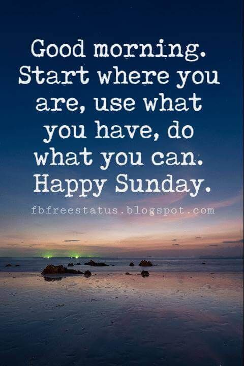 Good Morning Start Where You Sunday Quotes