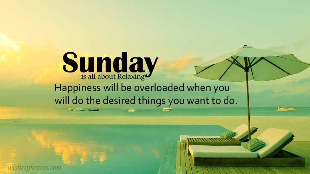 Happiness Will Be Overloaded Sunday Quotes