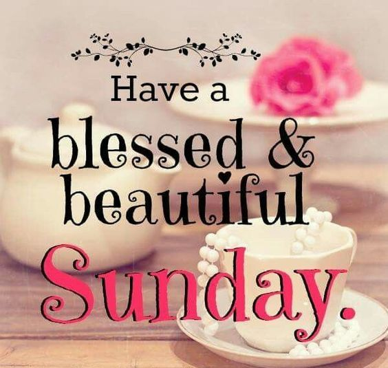 Have A Blessed & Beautiful Sunday Quotes