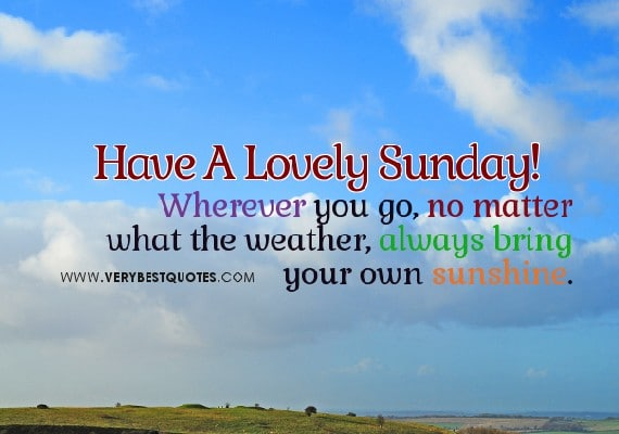 Have A Lovely Sunday Sunday Quotes