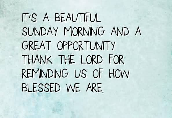 It's A Beautiful Sunday Morning Sunday Quotes