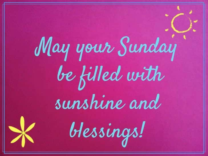 May Your Sunday Be Filled Sunday Quotes