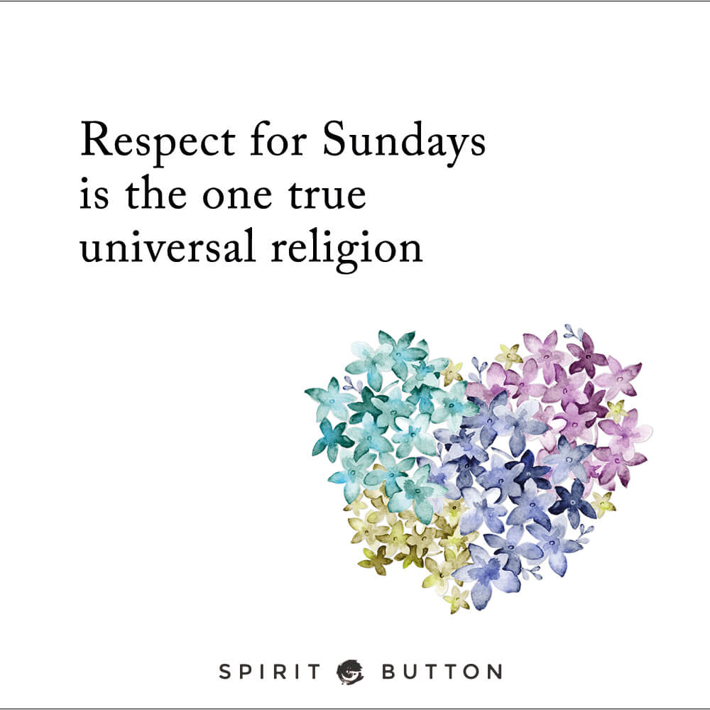 Respect For Sundays Is The Sunday Quotes