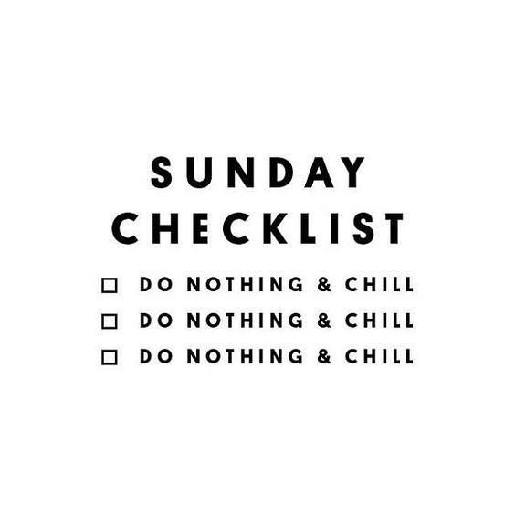 Sunday Checklist Do Nothing Sunday Quotes