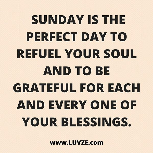 Sunday Is The Perfect Day Sunday Quotes