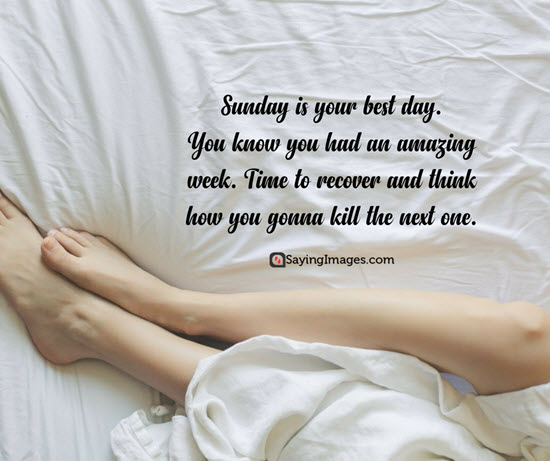 Sunday Is Your Best Day Sunday Quotes