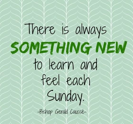 There Is Always Something Sunday Quotes