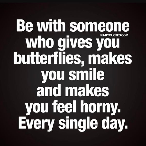 Be With Someone Who Gives Freaky Nasty Quotes