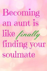 Becoming An Aunt Is Like Proud Aunt Quotes