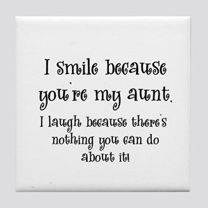 I Smile Because You're My Proud Aunt Quotes
