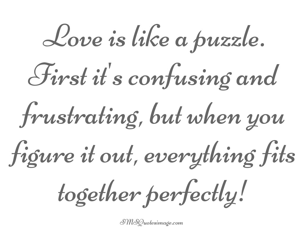 Love Is Like A Love Puzzle Quotes