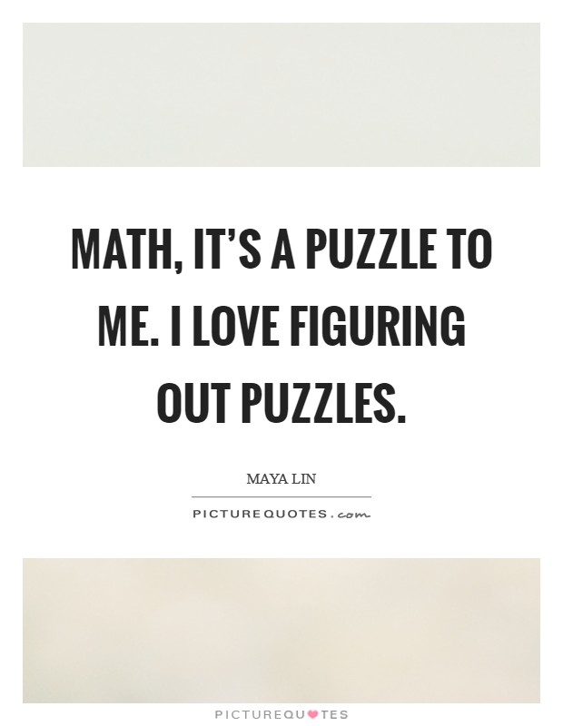 Math It's A Puzzle To Love Puzzle Quotes