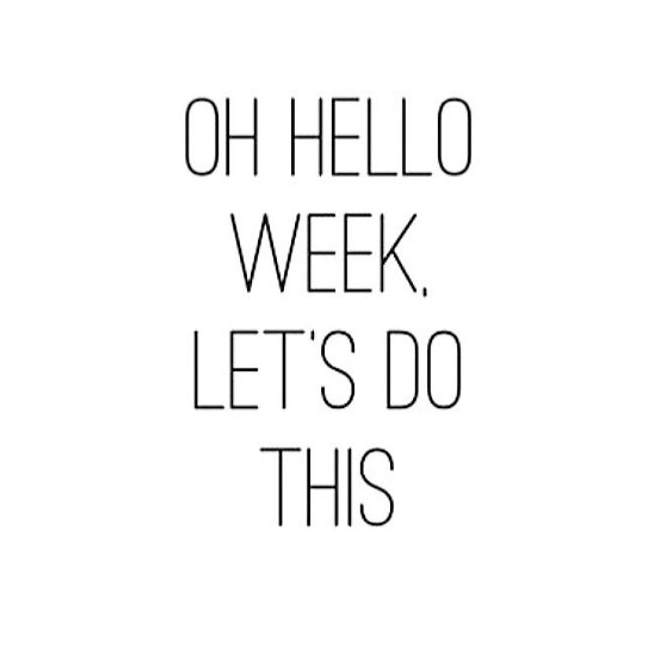 Oh Hello Week Let's Monday Quotes