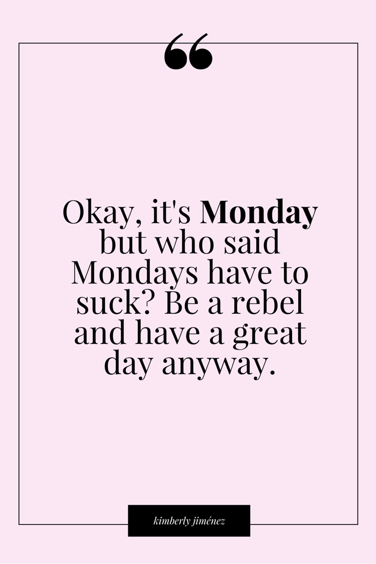 Okay It's Monday But Monday Quotes