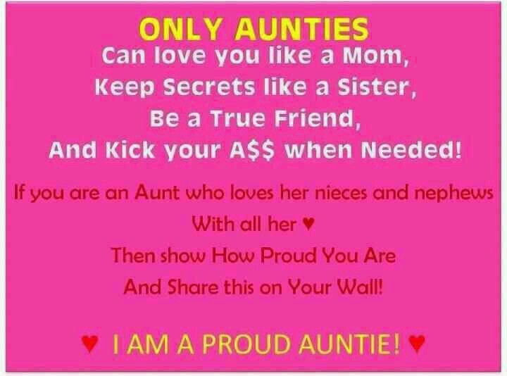 Only Aunties Can Love Proud Aunt Quotes