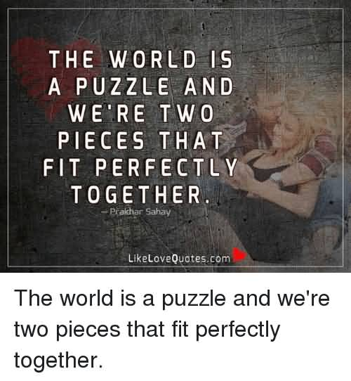 The World Is A Puzzle Love Puzzle Quotes