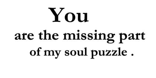 You Are The Missing Love Puzzle Quotes