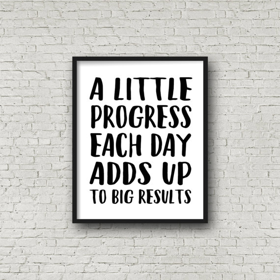 A Little Progress Each Day Encouraging Quotes