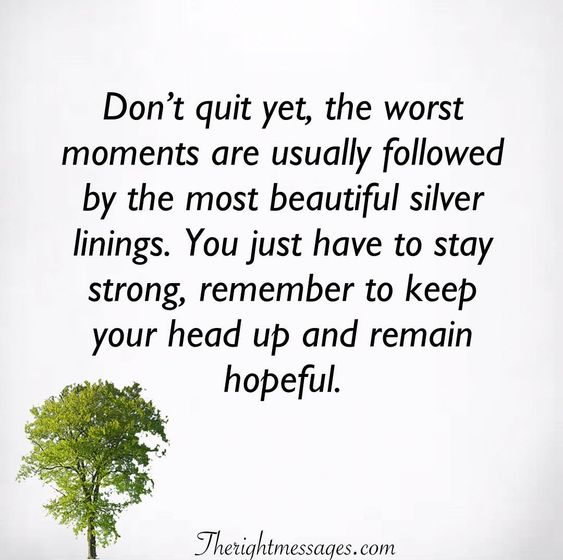 Don't Quit Yet The Encouraging Quotes