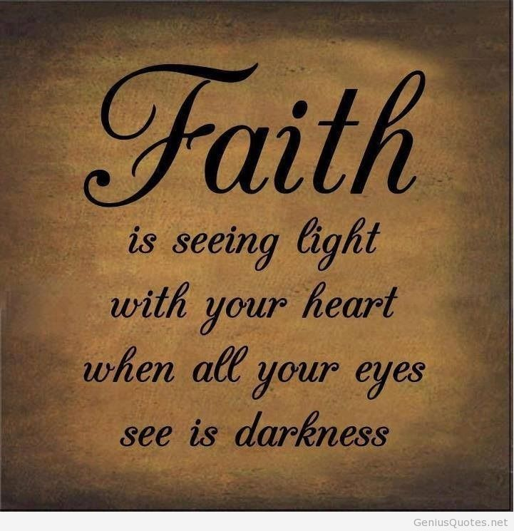 Faith Is Seeing Light Faith Quotes