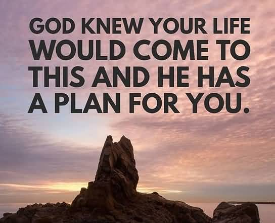 God Knew Your Life Encouraging Quotes
