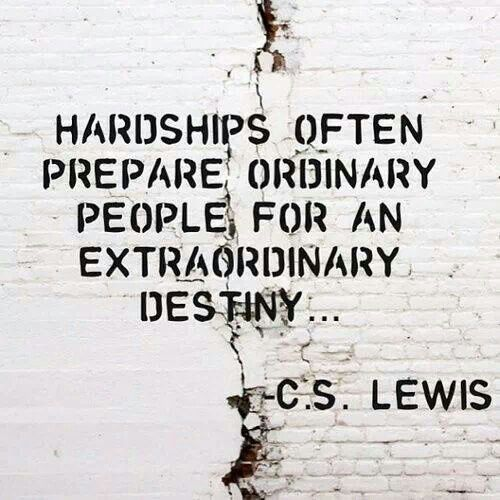 Hardships Often Prepare Ordinary Encouraging Quotes